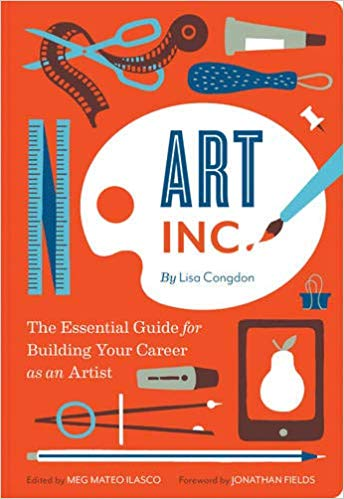 Meg Mateo Ilasco - Art Inc.: The Essential Guide for Building Your Career as an Artist