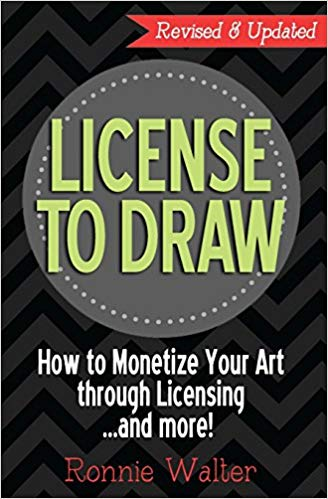 Ronnie Walter - License to Draw: How to Monetize Your Art Through Licensing