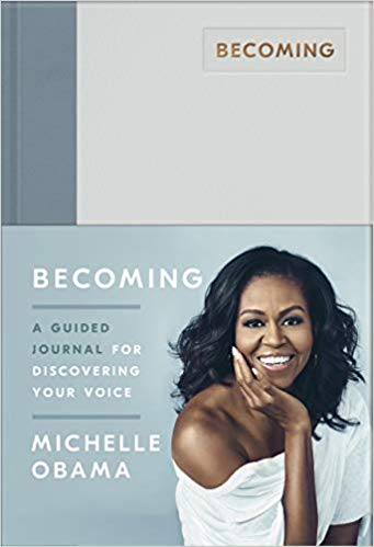Michelle Obama - Becoming: A Guided Journal for Discovering Your Voice